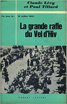 Portada del libro La Grande rafle du Vel' d'hiv', de Claude Lévy y Paul Tillard